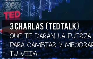 3 Charlas  [TedTalk] de Desarrollo Personal