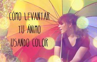 Cómo levantar tu ánimo usando Color