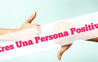 Test: Eres una Persona Positiva?