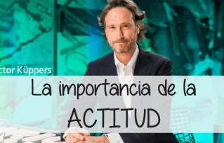 Charla de Actitud | Victor Küppers