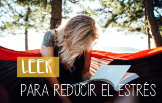 Leer para reducir el estrés y la ansiedad