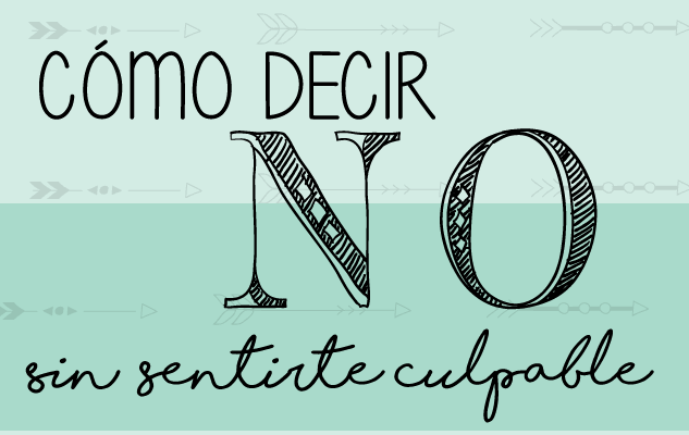 """Como Decir """"No"""" Sin Sentirte Culpable"""