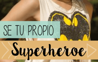 Conviertete en ser tu propio superheroe
