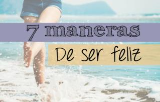 7 maneras de ser feliz ahora mismo
