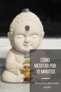 Es posible meditar en solo 10 minutos y te lo voy a contar