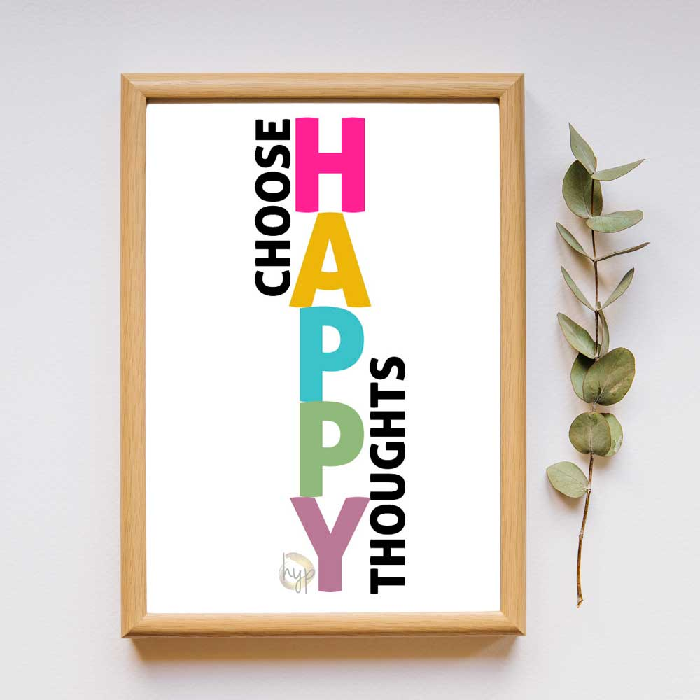 Choose happy thoughts quote