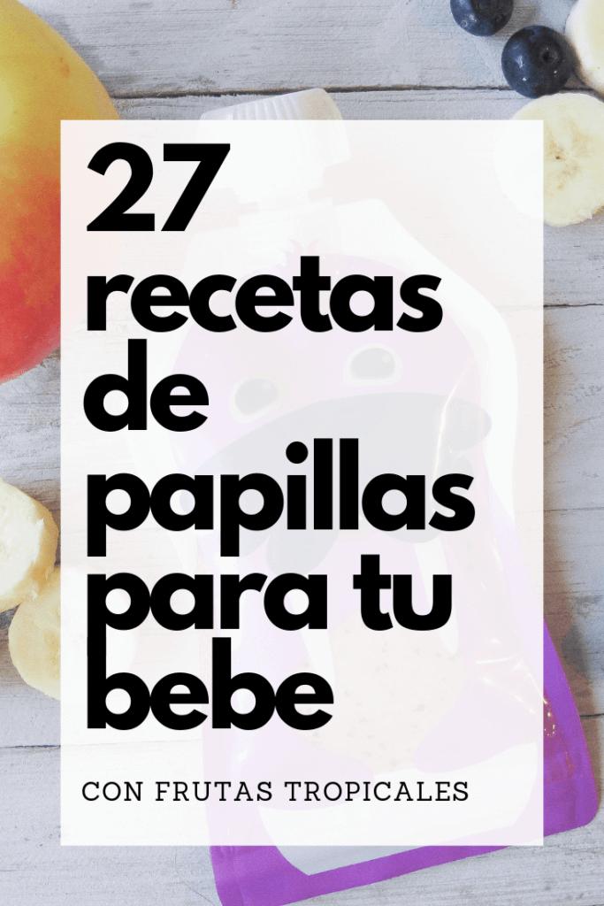 27 diferentes recetas de papillas para bebes que puedes hacer en casa usando frutas frescas o congeladas